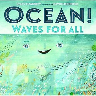 Ocean! Waves for All by Stacy McAnulty - 9781250108098 Book
