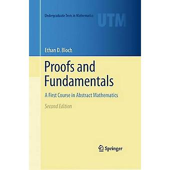 Proofs and Fundamentals - A First Course in Abstract Mathematics by Et