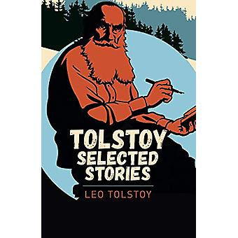 Tolstoy Selected Stories by Leo Tolstoy - 9781788884334 Book