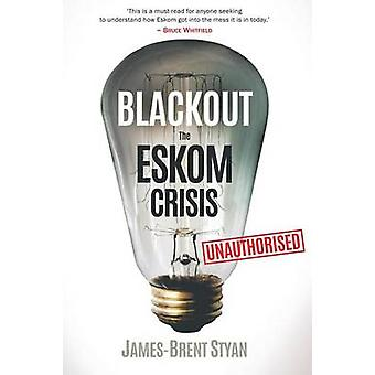Blackout - The Eskom crisis by James Brent-Styan - 9781868426966 Book