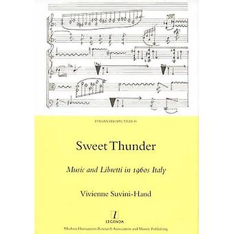 Sweet Thunder - Music and Libretti in 1960s Italy by Vivienne Suvini-H