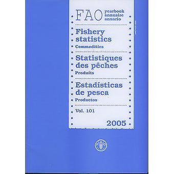 Yearbook of Fishery Statistics 2005 - Commodities - Volume 101 by Food