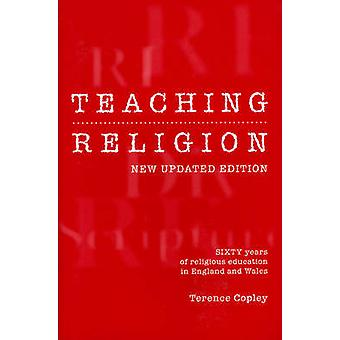Teaching Religion - Sixty Years of Religious Education in England and