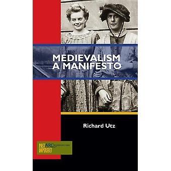 Medievalism - A Manifesto by Richard Utz - 9781942401025 Book