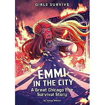 Emmi in the City: A Great� Chicago Fire Survival Story (Girls Survive)