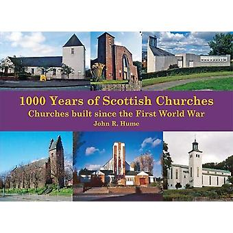 1 -000 Years of Scottish Churches - Churches built since the First Wor