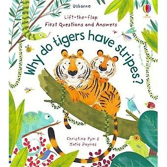 Why Do Tigers Have Stripes by Katie Daynes