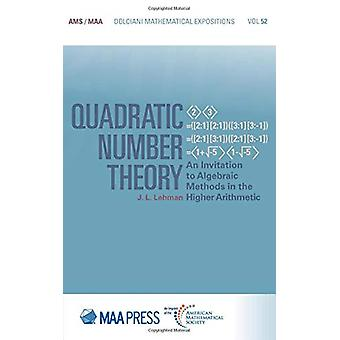 Quadratic Number Theory - An Invitation to Algebraic Methods in the Hi