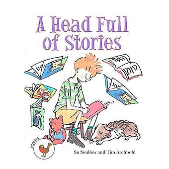 Een Headful van verhalen door su Swallow & geïllustreerd door Tim Archbold