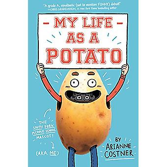 My Life as a Potato by Arianne Costner - 9780593118665 Book