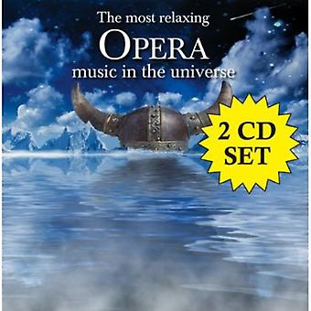Most Relaxing Opera in the Universe - The Most Relaxing Opera Music in the Universe [CD] USA import