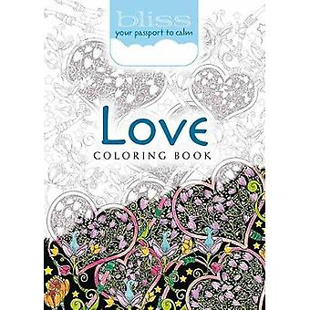 BLISS Love Coloring Book  Your Passport to Calm by Lindsey Boylan
