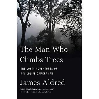 A férfi, aki mászik fák: a magasztos kalandjai a Wildlife operatőr