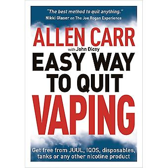 Allen Carrs Easy Way to Quit Vaping by Allen CarrJohn Dicey