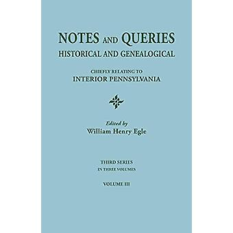 Notes and Queries - Historical and Genealogical - Chiefly Relating to