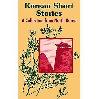 Korean Short Stories - A Collection from North Korea by Hui Gun Pyon -