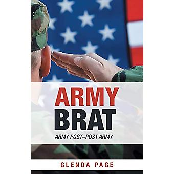 Army Brat - Army Post-Post Army by Glenda Page - 9781489719737 Book