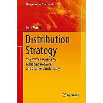 Distribution Strategy - The BESTX (R) Method for Sustainably Managing