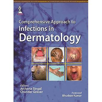 Comprehensive Approach to Infections in Dermatology by Chander Grover Archana Singal