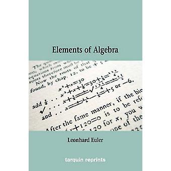 Eulers Elements of Algebra by Euler & Leonhard