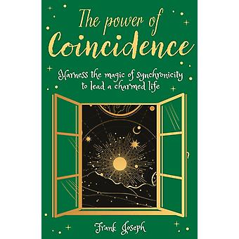 The Power of Coincidence by Frank Joseph