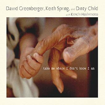 Greenberger, David / Spring, Keith / Dinty Child - Take Me Where I Don't Know I Am [CD] USA import