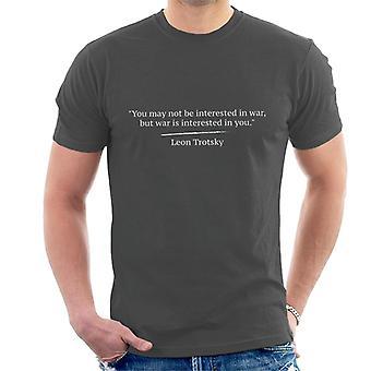 Você pode não estar interessado na guerra mas a guerra está interessada em t-shirt Leon Trotsky citação masculina