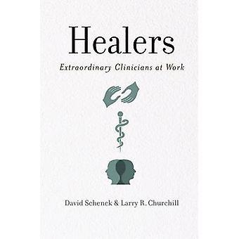 Heiler - außergewöhnliche Kliniker bei der Arbeit von David Schenck - Larry Ch