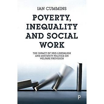 Fattigdom - ojämlikhet och socialt arbete - effekterna av nyliberalismen en