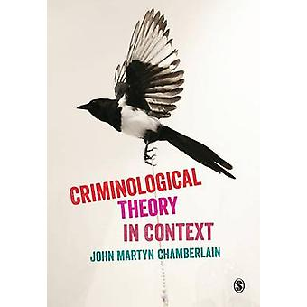 Criminological Theory in Context - An Introduction by John Martyn Cham