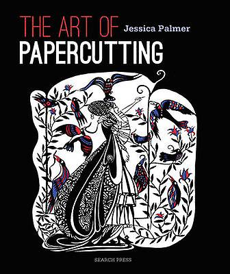 The Art of Papercutting by Jessica Palmer - 9781782210665 Book