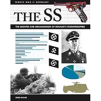The SS - Facts - Figures and Data for Himmler's Stormtroopers by Chris