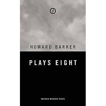 Barker - joue huit par Howard Barker - livre 9781783190874