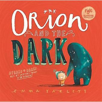 Orion and the Dark by Emma Yarlett - 9781783700295 Book