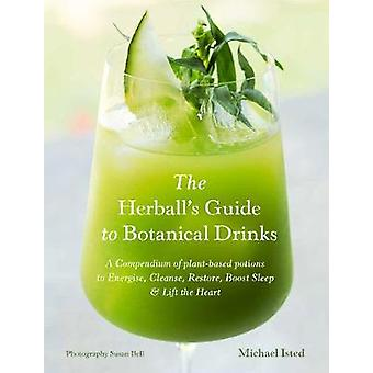 The Herball's Guide to Botanical Drinks - Using the alchemy of plants