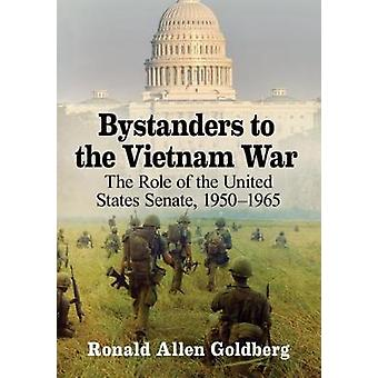 Bystanders to the Vietnam War - The Role of the United States Senate -