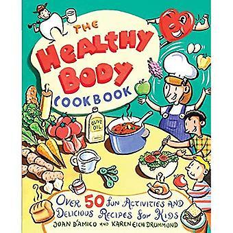Gesunden Körper Kochbuch: Fun Aktivitäten und leckere Rezepte für Kinder