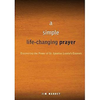 The Prayer That Changes Everything: Discovering the Power of St. Ignatius Loyolas Examen