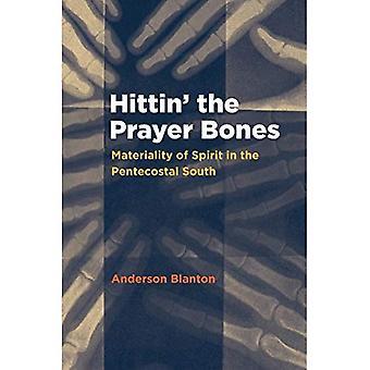 Hittin ' Gebet Knochen: Materialität des Geistes in der Pfingstbewegung Süd