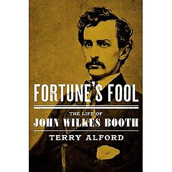 Fortune's Fool: życie John Wilkes Booth