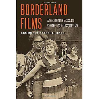Grenzland-Filme: American Cinema, Mexiko und Kanada während der Progressive Era