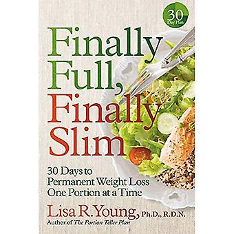 Finally Full, Finally Slim:� 30 Days to Permanent Weight Loss One Portion at� a Time