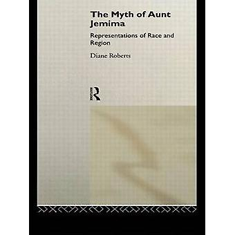The Myth of Aunt Jemima  White Women Representing Black Women by Roberts & Diane
