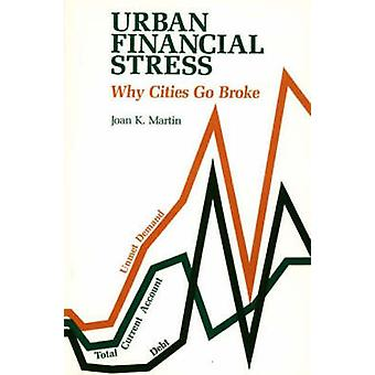 Urban Financial Stress Why Cities Go Broke by Martin & Joan K.