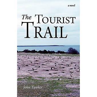 The Tourist Trail A Novel by Yunker & John