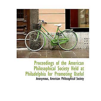 الإجراءات للجمعية الفلسفية الأمريكية المنعقد في فيلادلفيا لتعزيز مفيدة بالمجهول