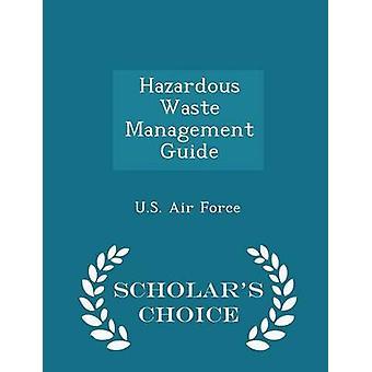 Guide de gestion des déchets dangereux érudits édition choix par l'US Air Force