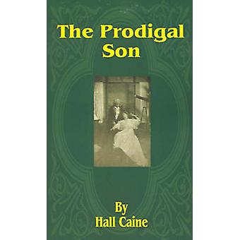 The Prodigal Son by Caine & Hall