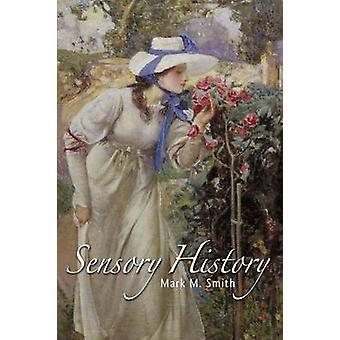 Sensory History by Smith & Mark M.