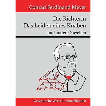 Die Richterin Das Leiden eines Knaben di Conrad Ferdinand Meyer